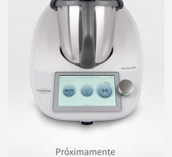 RESERVA YA LA NUEVA Thermomix® TM6