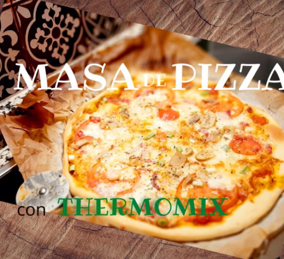 MASA DE PIZZA CON Thermomix®