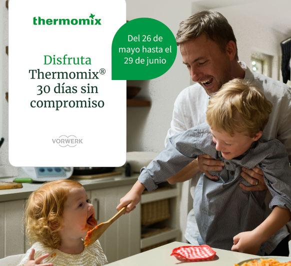 DISFRUTA DE Thermomix® 30 DÍAS SIN COMPROMISO