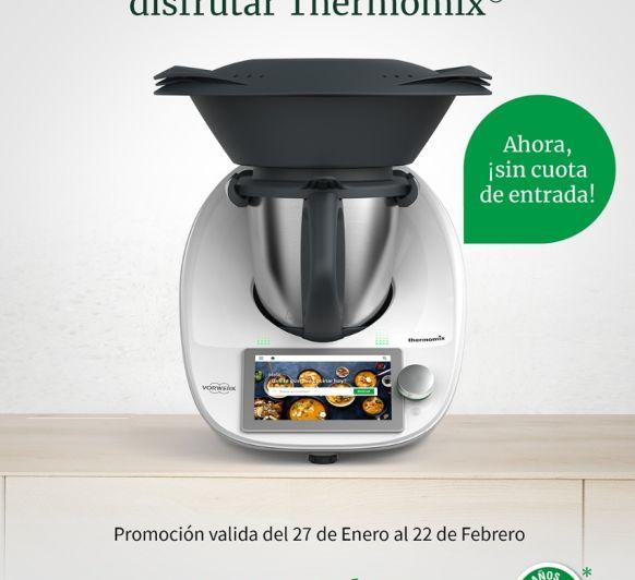 LA MEJOR FORMA DE DISFRUTAR Thermomix® SIN CUOTA DE ENTRADA